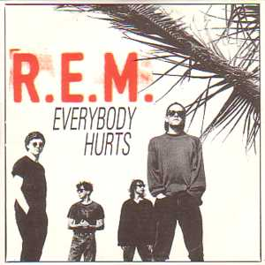 "Thanks be to God for R.E.M. (especially ""Everybody Hurts"")"